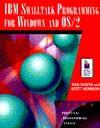 IBM SmallTalk Programming for Windows and OS/2: With Disk - Dan Shafer, Scott Herndon