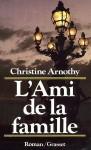 L'ami de la famille - Christine Arnothy