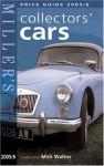 Miller's Collectors' Cars Price Guide 2005/6 - Mick Walker
