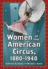 Women of the American Circus, 1880-1940 - Katherine H. Adams, Michael L. Keene