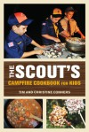 The Scout's Campfire Cookbook for Kids - Christine Conners, Tim Conners