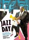 Jazz Day: The Making of a Famous Photograph - Francis Vallejo, Roxane Orgill