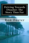 Driving Towards Disaster: The Story Thus Far: The Great Pandemic and Quarantine - Ron Foster, Cheryl Chamlies