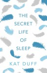 The Secret Life of Sleep - English Edition - Kat Duff
