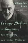 Essays Before a Sonata, The Majority, and Other Writings - Charles Ives