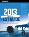 "General Test Guide 2013: The ""Fast-Track"" to Study for and Pass the FAA Aviation Maintenance Technician (AMT) General Knowledge Exam - ASA Test Prep Board"
