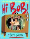 Hi Bob!: A Self-Help Guide to the Bob Newhart Show - Joey Green