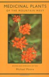 Medicinal Plants of the Mountain West - Michael Moore, Mimi Kamp