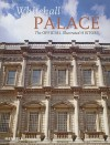Whitehall Palace: The Official Illustrated History - Simon Thurley