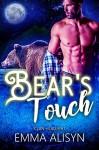 Bear's Touch: Paranormal Shifter Romance (Clan Healer Book 1) - Emma Alisyn