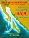 Baja Boater's Guide: The Definitive Guide For The Coastal Waters Of Mexico's Baja California - Jack Williams