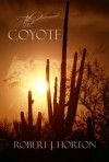 The Coyote - Robert J. Horton
