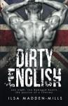 Dirty English - Rachel Skinner, S.K. Hartley, Ilsa Madden-Mills