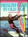 The Essentials of Health Care in Old Age 2e - Ebrahim Bennett, Shah Ebrahim, Ebrahim Bennett