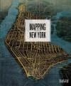 Mapping New York - Robert Neuwirth, Seth Robbins