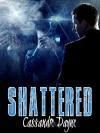 Shattered - Cassandre Dayne
