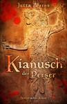 Kianusch der Perser - Historischer Kriminalroman - Jutta Ahrens