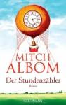 Der Stundenzähler: Roman - Mitch Albom