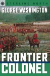 George Washington: Frontier Colonel - Sterling North