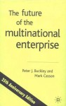 The Future of the Multinational Enterprise - Peter J. Buckley, Mark Casson