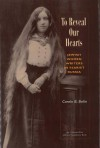 To Reveal Our Hearts: Jewish Women Writers in Tsarist Russia - Carole B. Balin