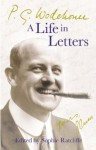 P.G. Wodehouse: A Life in Letters - P.G. Wodehouse