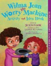 Wilma Jean the Worry Machine Activity and Idea Book - Julia Cook, Laurel Klaassen, Anita DuFalla