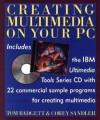 Creating Multimedia on Your PC: For Business, Training, and Education with CD ROM - Tom Badgett, Corey Sandler