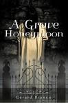 A Grave Honeymoon - Gerard Bianco