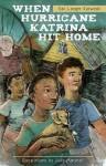 When Hurricane Katrina Hit Home (LA) - Gail Karwoski, Julia Marshall