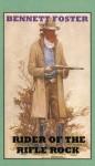 Rider of the Rifle Rock - Bennett Foster