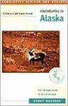 Adventuring in Alaska: The Ultimate Guide to the Great Land - Peggy Wayburn, Sierra Club Books