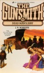 The Gunsmith #096: Dead Man's Jury - J.R. Roberts