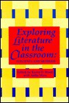 Exploring Literature in the Classroom: Content and Methods - Dorothy S. Strickland