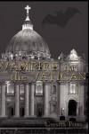 Vampire in the Vatican - Chester D. Parks, Carol von Raesfeld, Dorothy Hardy