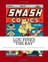 """Lou Fine's """"The Ray"""": From the Pages of Smash Comics - the Complete Collection - Richard Buchko"""