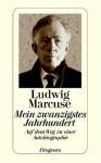 Mein zwanzigstes Jahrhundert: Auf dem Weg zu einer Autobiographie - Ludwig Marcuse
