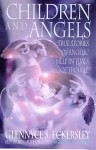 Children and Angels: True stories of angelic help in times of troubles - Glennyce S. Eckersley
