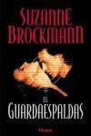 El Guardaespaldas - Suzanne Brockmann, Suzanne Bockmann