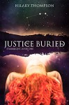 Justice Buried (Starbright Series Book 1) - Hilary Thompson