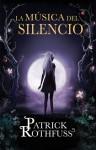 La música del silencio - Patrick Rothfuss, Gemma Rovira