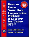 How to Form Your Own Corporation Without a Lawyer for Under $75.00 - Ted Nicholas, Sean P. Melvin