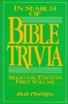 In Search of Bible Trivia First Volume - Bob Phillips