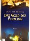 Das Gold der Veracruz. - Boris von Smercek