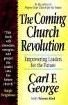The Coming Church Revolution: Empowering Leaders For The Future - Carl F. George, Warren Bird