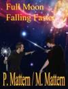 Full Moon Falling Faster - P. Mattern, M. Mattern