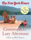 The New York Times Crosswords for a Lazy Afternoon: 200 Easy, Breezy Puzzles - The New York Times, Will Shortz