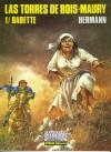Las Torres de Bois-Maury Vol. 1 - Babette - Hermann Huppen