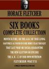 6- BOOK COMPLETE COLLECTION. MENTICULTURE; HAPPINESS AS FOUND IN FORE MINUS FEAR THOUGHT; THAT LAST WAIF; THE NEW GLUTTON; THE A.B.- Z. OF OUR OWN NUTRITION; ... WHAT IT IS (Timeless Wisdom Collection) - HORACE FLETCHER
