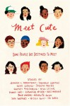 Meet Cute: Some People Are Destined to Meet - Jennifer L. Armentrout, Sona Charaipotra, Dhonielle Clayton, Katie Cotugno, Jocelyn Davies, Nina LaCour, Emery Lord, Katharine McGee, Kass Morgan, Meredith Russo, Sara Shepard, Nicola Yoon, Ibi Zoboi, Julie Murphy